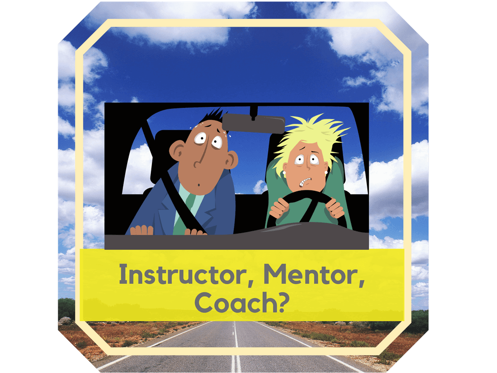 Am I a Driving Instructor.mentor or coach?